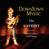 Play & Download Downtown Mystic on E Street by DownTown Mystic | Napster