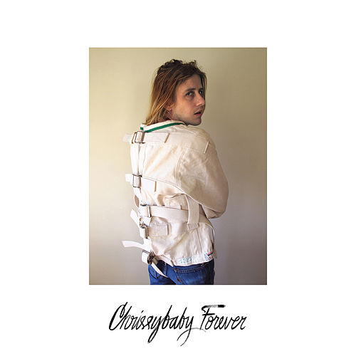 Play & Download Chrissybaby Forever by Christopher Owens | Napster