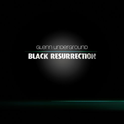 Play & Download Black Resurrection by Glenn Underground | Napster