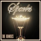 Play & Download Sparks - The Remixes by Neon Hitch | Napster