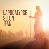 Play & Download L'apocalypse selon Jean ou Révélation de Jésus-Christ : Le Nouveau Testament, 5ème partie by The Bible | Napster