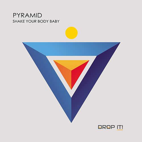 Play & Download Shake Your Body Baby by Pyramid | Napster