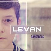 Play & Download Dangerous by Levan | Napster