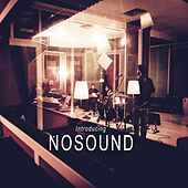 Play & Download Introducing Nosound by Nosound | Napster