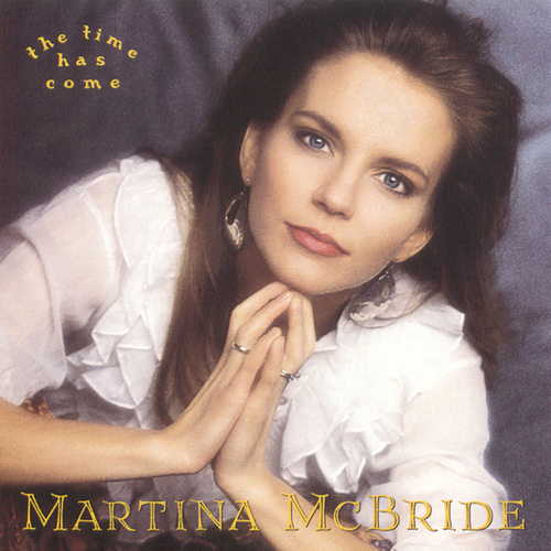Play & Download The Time Has Come by Martina McBride | Napster