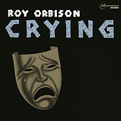 Play & Download Crying by Roy Orbison | Napster