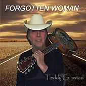 Play & Download Forgotten Woman - Single by Teddy Grimstad | Napster