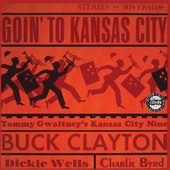 Play & Download Goin' To Kansas City by Buck Clayton | Napster
