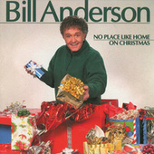 Play & Download No Place Like Home On Christmas by Bill Anderson | Napster
