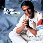 Play & Download The Roger Williams Collection by Roger Williams | Napster