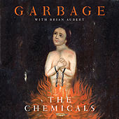 Play & Download The Chemicals by Garbage | Napster