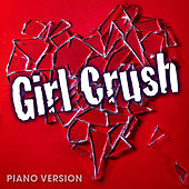 Play & Download Girl Crush (Piano Version) by Hillary Lindsey | Napster