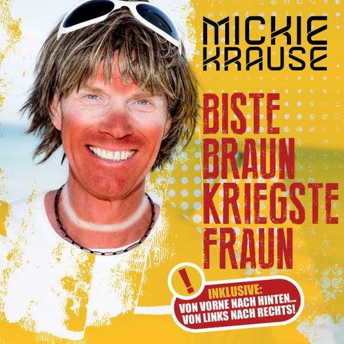 Biste braun, kriegste Fraun von Mickie Krause