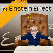 The Einstein Effect – Baby Development with Classical Famous Composers, Easy Listen & Learn, Build Your Baby IQ, Be Smarter, Brain Food, Relaxing Piano Music by Various Artists