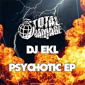 Play & Download Psychotic Ep by DJ Ekl | Napster