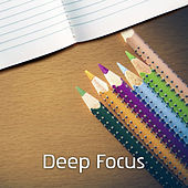 Deep Focus – Greatest Classical Music for Studying, Increase Brain Power, Alpha Waves, Study Music, Concentration by Various Artists