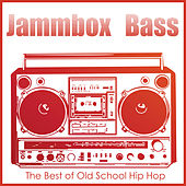 Jammbox Bass: The Best of Old School Hip Hop Featuring MC Luscious, M.C. A.D.E., Ghetto Girlz, DJ Jimi, Lois Lane, & More! by Various Artists