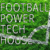 Football Power Tech House by Various Artists