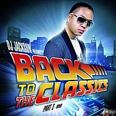 Back to the Classics, Vol. 1 (DJ Jackson Presents) by Various Artists