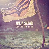 Play & Download Locked by Land by Jinja Safari | Napster