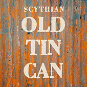 Play & Download Old Tin Can by Scythian | Napster