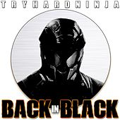 Play & Download Back in Black by TryHardNinja | Napster