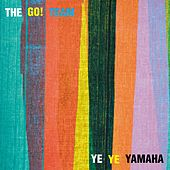 Ye Ye Yamaha by The Go! Team