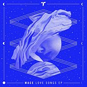 Love Songs E.P. by MACE