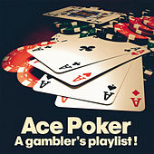 Ace Pocker (A Gambler's Playlist!) by Various Artists