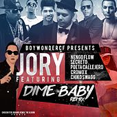 Play & Download Dime Baby (Remix) [feat. Nengo Flow, Secreto El Famouso Biberon, Poeta Callejero, Cromo X & Chiko Swagg] by Boy Wonder | Napster