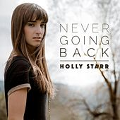 Never Going Back by Holly Starr