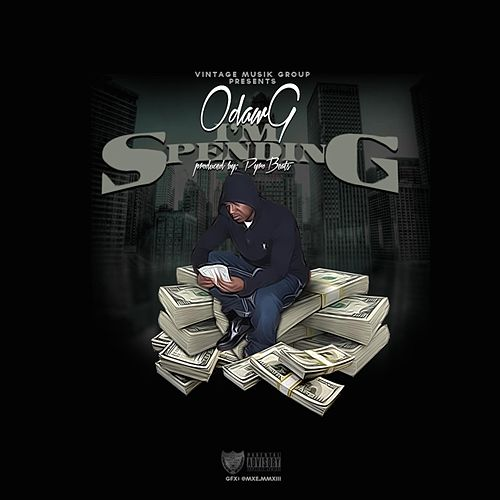Im Spending by O-Dawg