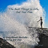 Play & Download The Best Things in Life Set You Free (feat. Erik Enzo) by Craig Stuart Garfinkle | Napster