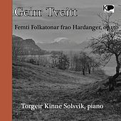 Play & Download Femti Folkatonar frao Hardanger, op.150 by Torgeir Kinne Solsvik | Napster