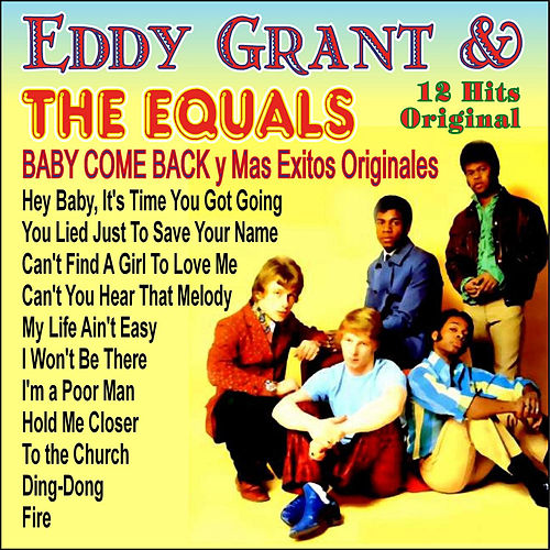 Eddy Grant & The Equals - Baby Come Back y Mas Exitos Originales by Eddy Grant