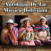 Play & Download Antologia de la Musica Boliviana by Various Artists | Napster