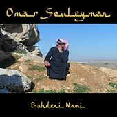 Play & Download Bahdeni Nami by Omar Souleyman | Napster
