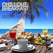 Play & Download Chillout Breakfast - Best Lounge Tracks by Various Artists | Napster