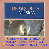 Dioses de la Música - Händel, Schubert, Mozart von Various Artists
