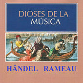 Play & Download Dioses de la Música - Händel, Rameau by Various Artists | Napster