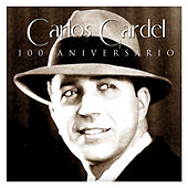 Play & Download Carlos Gardel 100 Aniversario by Carlos Gardel | Napster