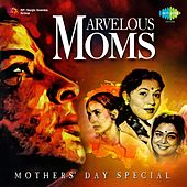Play & Download Marvelous Moms: Mothers' Day Special by Various Artists | Napster