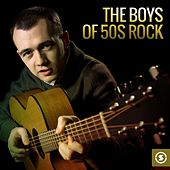 Play & Download The Boys of 50s Rock by Various Artists | Napster