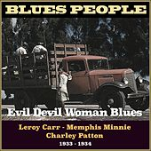 Evil Devil Woman Blues (Blues People 1933 - 1934) by Various Artists
