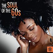 The Soul of the 60s, Vol. 1 by Various Artists