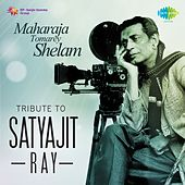 Play & Download Maharaja Tomarey Shelam: Tribute to Satyajit Ray by Various Artists | Napster