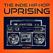 The Indie Hip Hop Uprising, Vol. 1 (Discover Some of the Best Indie Hop-Hop from the USA) by Various Artists