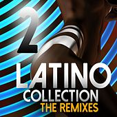 Play & Download Latino Collection The Remixes, Vol. 2 by Various Artists | Napster
