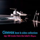 Play & Download Cinevox Best B-sides (Top 100 Tracks from the Label's 45rpms) by Various Artists | Napster
