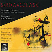 Skrowaczewski: Concerto Nicolò & Concerto for Orchestra by Various Artists